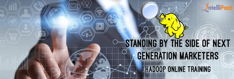 Standing by the side of next generation marketers – Hadoop Online Training