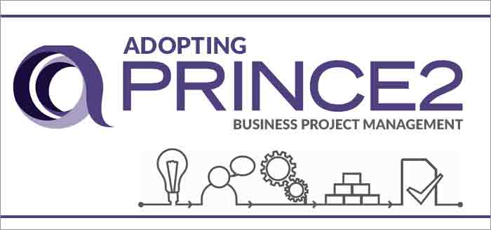 Adopting PRINCE2 For Business Project Management