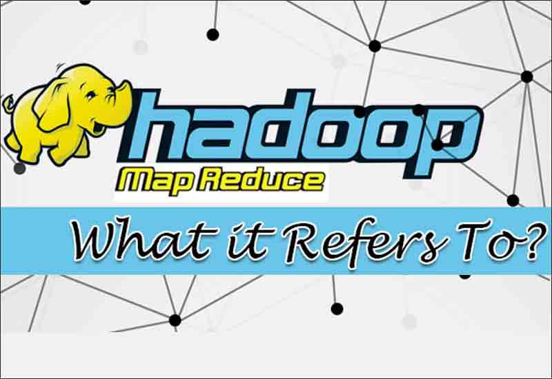 Hadoop-MapReduce-–-What-it-Refers-To
