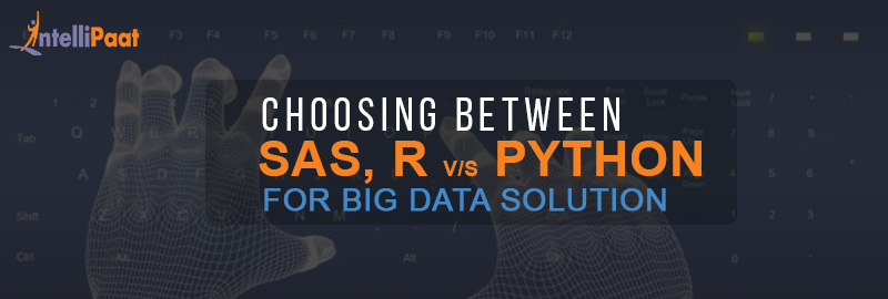Choosing Among SAS, R, and Python for Big Data Solutions