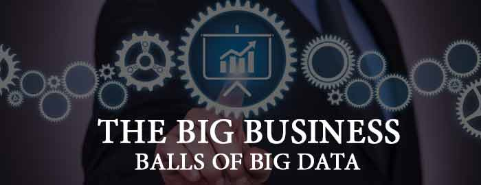 The Big Business Balls of Big Data