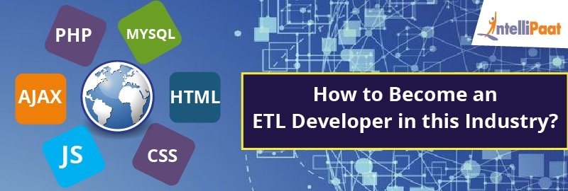 How to Become an ETL Developer in This Technology Industry?