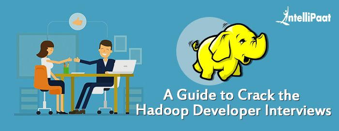 A guide to crack the Hadoop Developer interviews