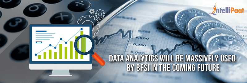 8 Reasons Banking and Financial Services Industry is Betting Big on Data analytics