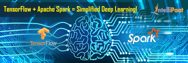 How TensorFlow and Apache Spark Simplify Deep Learning