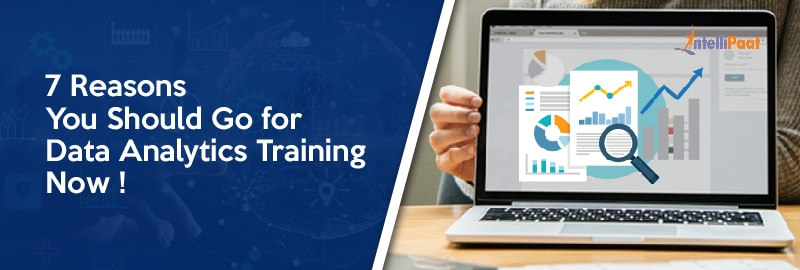 7 Reasons You Should Go for Data Analytics Training