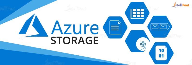 Azure Storage – Learn Azure Storage – Intellipaat