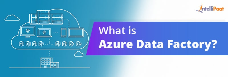 Azure Data Factory Tutorial – Azure Data Factory  from Experts