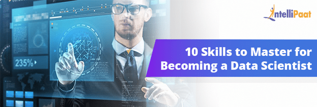10 Skills to Master for Becoming a Data Scientist