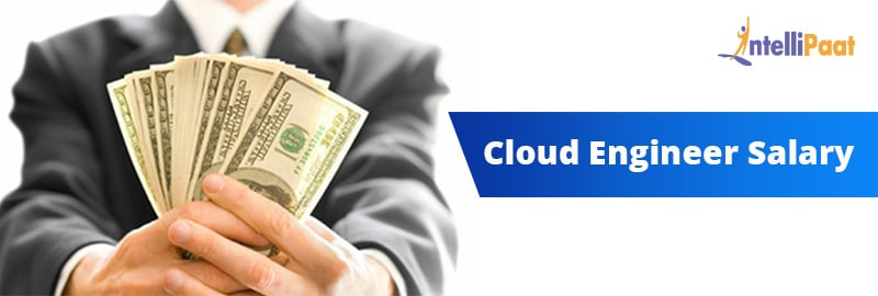 Cloud Engineer Salary: How Much Do Cloud Engineers Make?