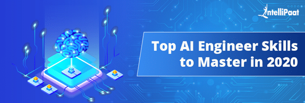 Top AI Engineer Skills to Master in 2020