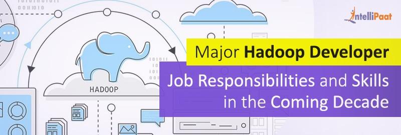 Hadoop developer job responsibilities and skills