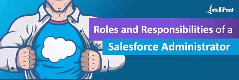 Roles-and-Responsibilities-of-a-Salesforce-Administrator