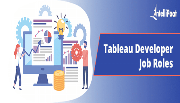 Tableau Developer Roles and Responsibilities