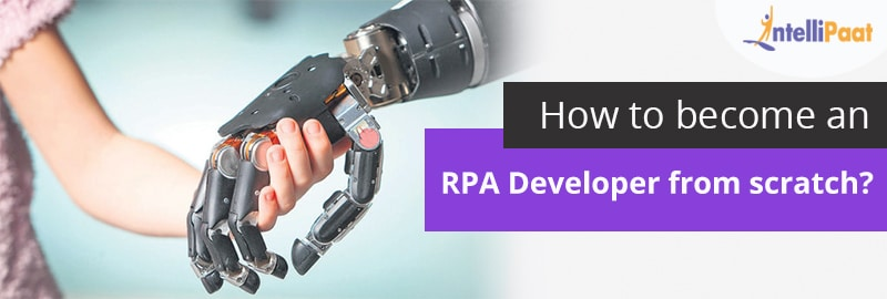 How to become an RPA Developer from scratch?