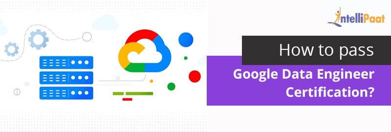 How to pass the Google Cloud Data Engineer Certification