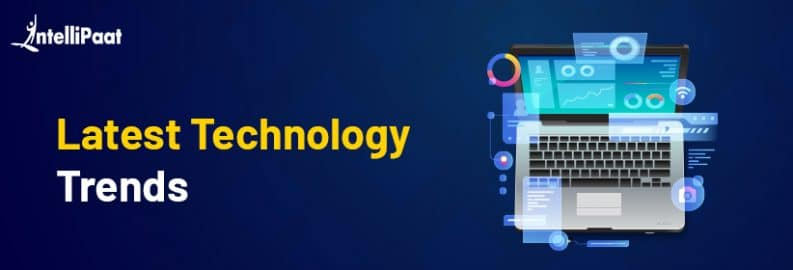latest and trending technologies