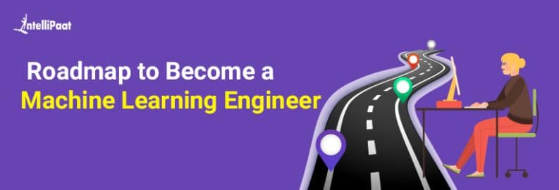Roadmap to Become a Machine Learning Engineer-Big