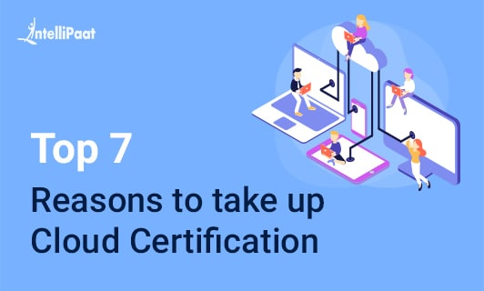 top 7 reasons to take up cloud certification
