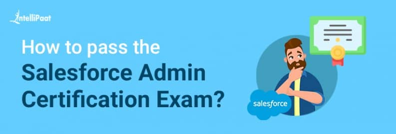 Pass the Salesforce Admin Certification Exam