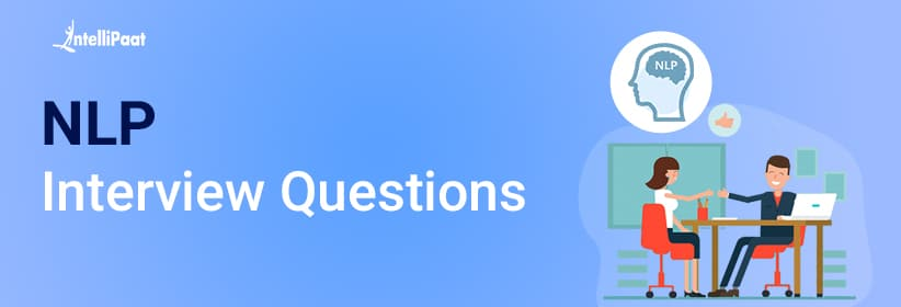 Top 30 NLP Interview Questions and Answers Asked in 2020