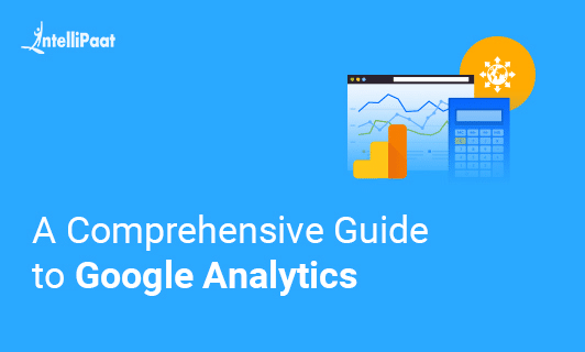 A Comprehensive Guide to Google Analytics in 2020