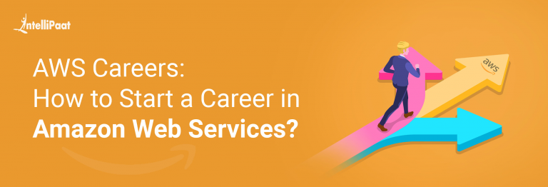 AWS Careers: How to Start a Career in Amazon Web Services?