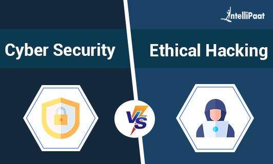 Cyber Security vs Ethical Hacking