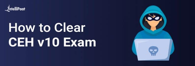 How to Clear CEH v10 Exam