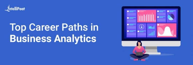 Top Career Paths & Opportunities in Business Analytics