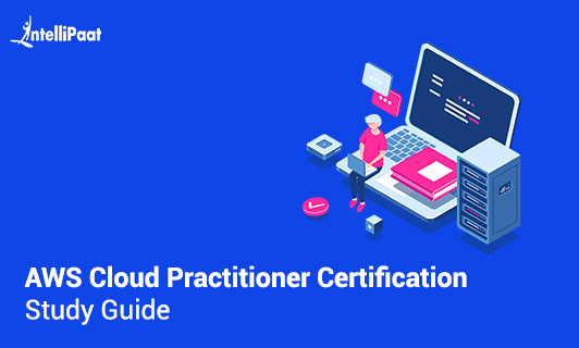 AWS Cloud Practitioner Certification Study Guide