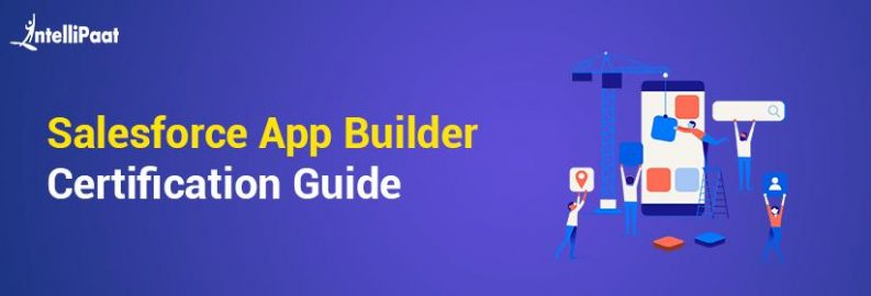Salesforce App Builder Certification Guide