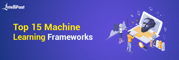 Top 15 Machine Learning Frameworks
