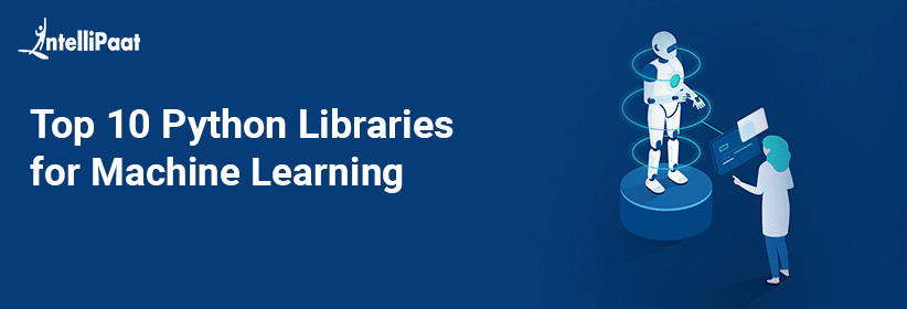 Top 10 Python Libraries for Machine Learning