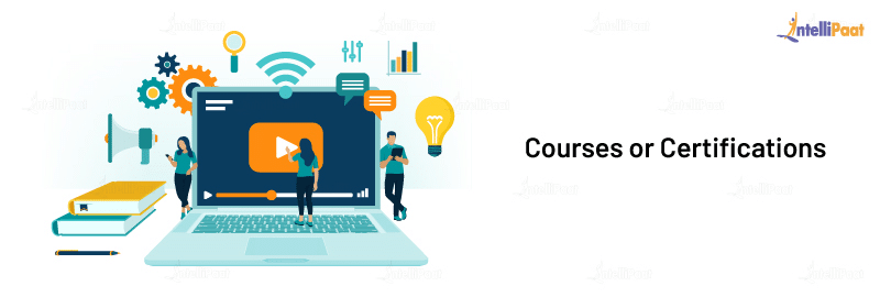 Courses or Certifications