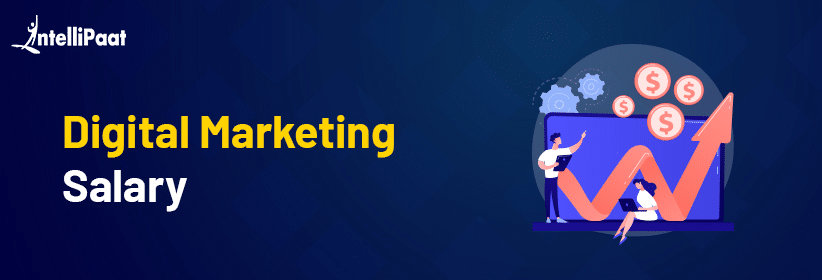 Digital Marketing Salary in 2021 – How much can one earn?