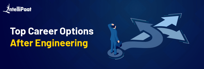 What to do after B. Tech? – Top Career Options After Engineering