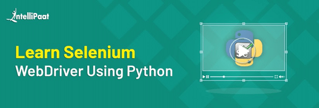 Selenium Python Tutorial – Learn Selenium WebDriver Using Python