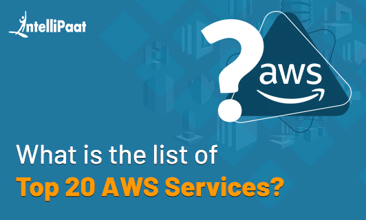 AWS Services List Top 20 Amazon Web Services and Products Category Image