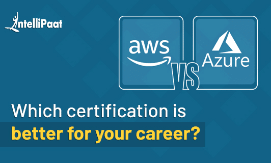 AWS vs Azure: Which certification is better for career?