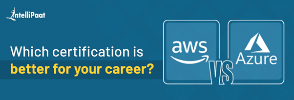 AWS vs Azure: Which certification is better for your career?