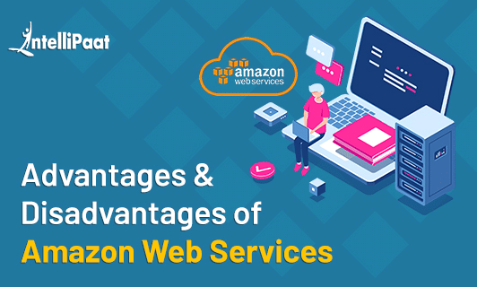 Advantages and Disadvantages of Amazon Web Services