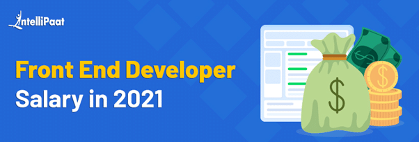 Front End Developer Salary in 2021