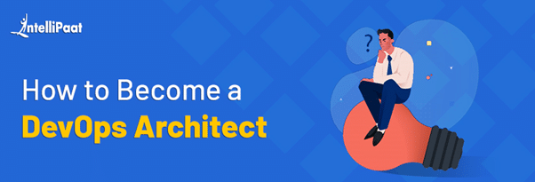 How to Become a DevOps Architect