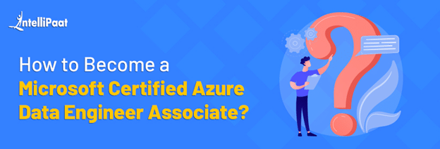 How to become Microsoft Certified Azure Data Engineer Associate