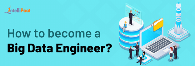 How to become a Big Data Engineer