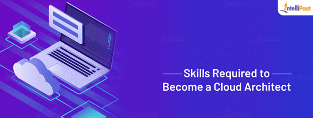 Skills Required to Become a Cloud Architect