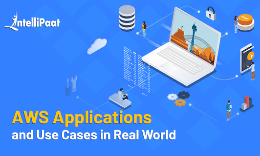 Top 10 AWS Applications and Use Cases in Real World