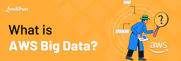What is AWS Big Data
