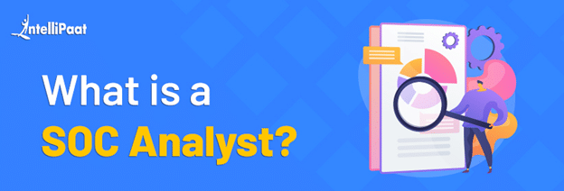What is a SOC Analyst?
